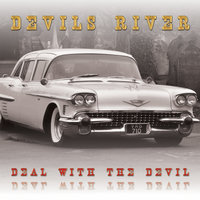 Deal With The Devil — Devils River