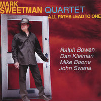 All Paths Lead to One — Mark Sweetman Quartet