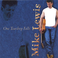One Teardrop Falls — Mike Lewis