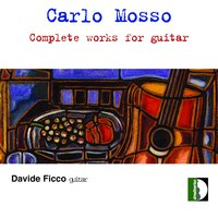 Carlo Mosso: Complete works for guitar — Davide Ficco