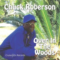 Over in the Woods — Chuck Roberson