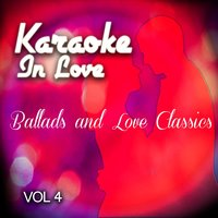 Karaoke in Love - Ballads and Love Classics, Vol .4 — The Karaoke Lovers
