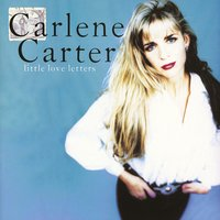 Little Love Letters — Carlene Carter