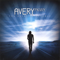 You Have The Roadmap — Avery Pkwy