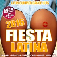 Fiesta Latina 2016 - Latin Summer Dance Hits — сборник