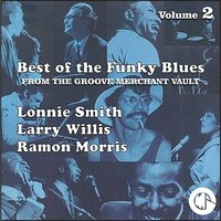 The Best of the Funky Blues from The Groove Merchant Vault — Lonnie Smith, Larry Willis, Ramon Morris