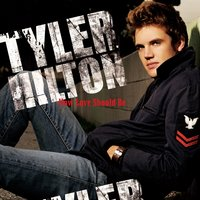 How Love Should Be — Tyler Hilton