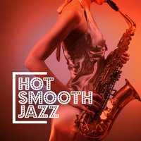 Hot Smooth Jazz — Smooth Jazz