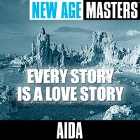 New Age Masters: Every Story Is A Love Story — Aida