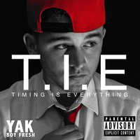 Timing Is Everything — Yak Boy Fresh