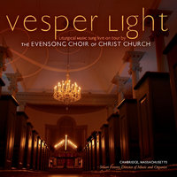 Vesper Light — Evensong Choir & Stuart Forster
