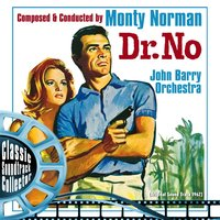 Dr. No [1962] — Monty Norman, John Barry Orchestra