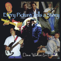 Every Picture Tells A Story — Dave Walton