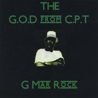 The G.O.D. from the C.P.T. — G Mar-Rock