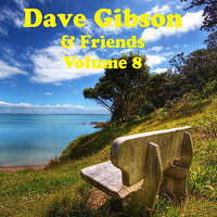 Dave Gibson and Friends Volume 8 — Dave Gibson
