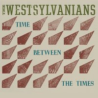 Time Between the Times — The Westsylvanians