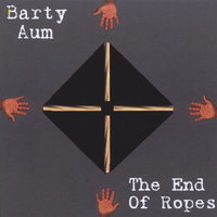 The End Of Ropes — Barty Aum