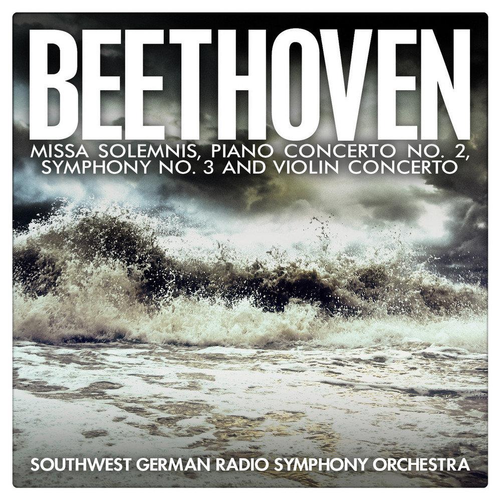 Beethoven: Missa Solemnis, Piano Concerto No  2, Symphony No