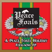A Peace Foals Holiday — Peace Foals