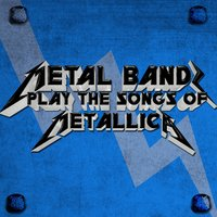 Metal Bands Play the Songs of Metallica — сборник