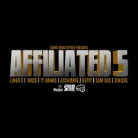 Affiliated 5 — Lingo, DUTTY, T. Rads, Sinical, Sam Sos, Ty Banks