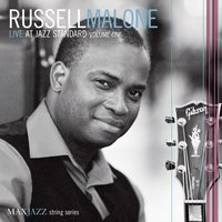 Live at Jazz Standard Volume One — Russell Malone