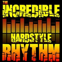 The Incredible Hardstyle Rhythm — сборник
