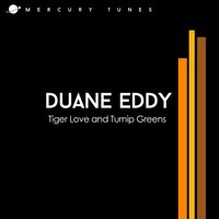 Tiger Love and Turnip Greens — Duane Eddy