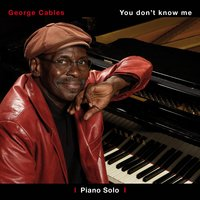 You Don't Know Me Volume I — George Cables