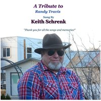 A Tribute to Randy Travis — Keith Schrenk