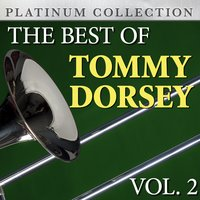 The Best of Tommy Dorsey Vol. 2 — Tommy Dorsey