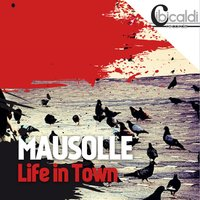 Life in Town — Mausolle