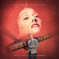 Sunset Boulevard - Music from the Motion Picture — Franz Waxman