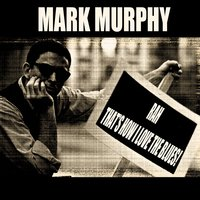 Rah / That's How I Love the Blues! — Mark Murphy