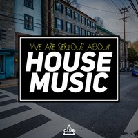 We Are Serious About House Music — сборник