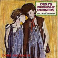 Come On Eileen / Dubious — Dexys Midnight Runners