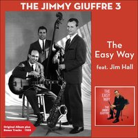 The Easy Way — Jim Hall, The Jimmy Giuffre 3