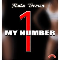 My Number One — Rula Brown