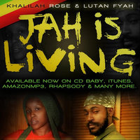 Jah is Living (feat. Lutan Fyah) — Khalilah Rose
