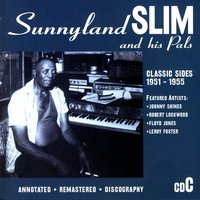 Classic Sides 1951-1955 — Sunnyland Slim And His Pals