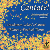 Cantate! — Manhattan School of Music Children's Festival Chorus, Christine Jordanoff