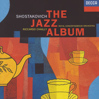 Shostakovich: The Jazz Album — Ronald Brautigam, Peter Masseurs, Royal Concertgebouw Orchestra, Riccardo Chailly