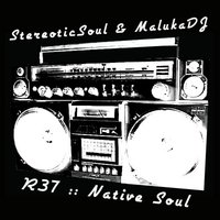 R37 - Native Soul EP — StereoticSoul