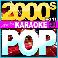 Karaoke - Pop - 2000's Vol 11 — Ameritz Audio Karaoke