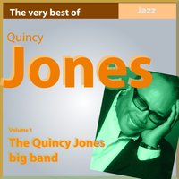 The Very Best of Quincy Jones, Vol. 1: Quincy Jones Big Band — The Quincy Jones Big Band