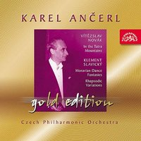 Ancerl Gold Edition 28  Novak : In the Tatra Mountains / Slavicky : Moravian Dance Fantasias, Rhapsodic Variations — Czech Philharmonic Orchestra, Karel Ančerl, Vítězslav Novák