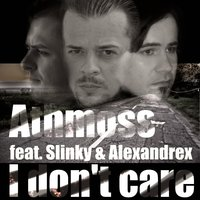 I Don't Care (feat. Slinky & Alexandrex) — Athmoss