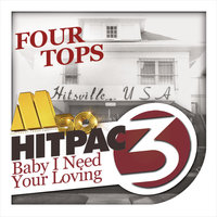 Baby I Need Your Loving HitPac — Four Tops