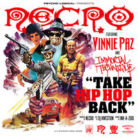 Take Hip Hop Back — Necro, Vinnie Paz, Immortal Technique