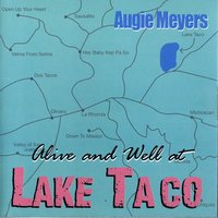 Alive and Well at Lake Taco — Augie Meyers